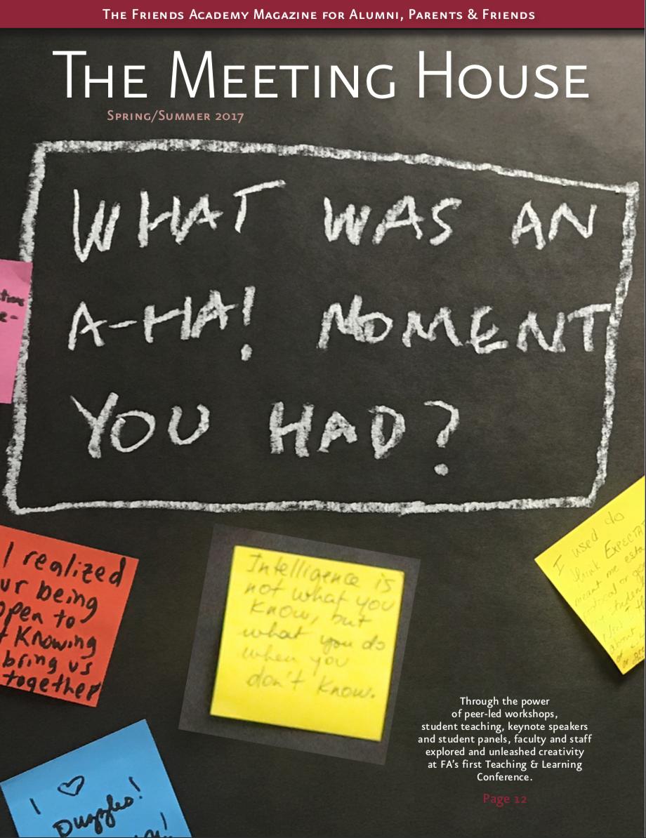 The Friends Academy Magazine for Alumni Parents & Friends