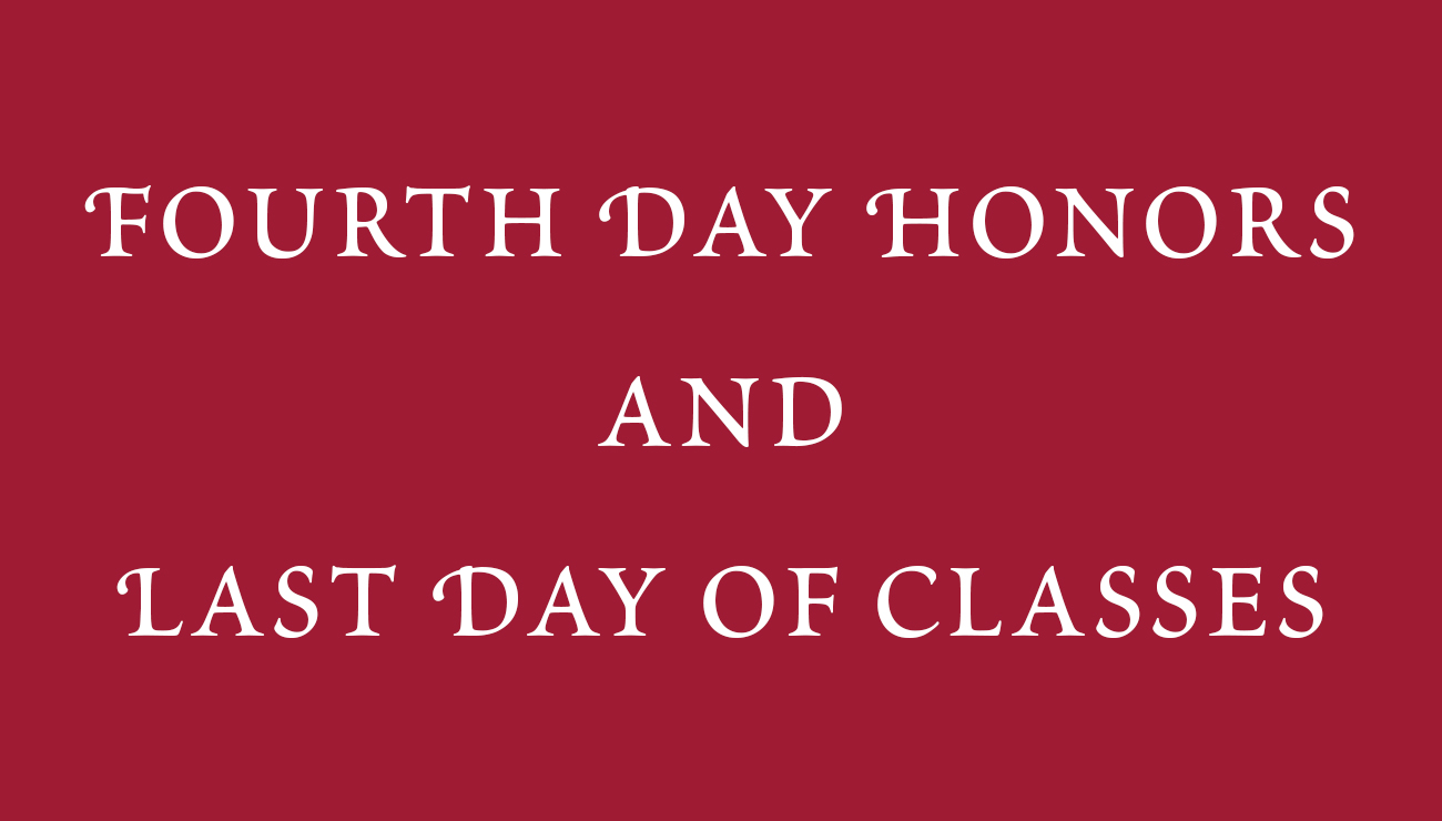 Wednesday, June 12th - Fourth Day Honors and Last Day of Classes