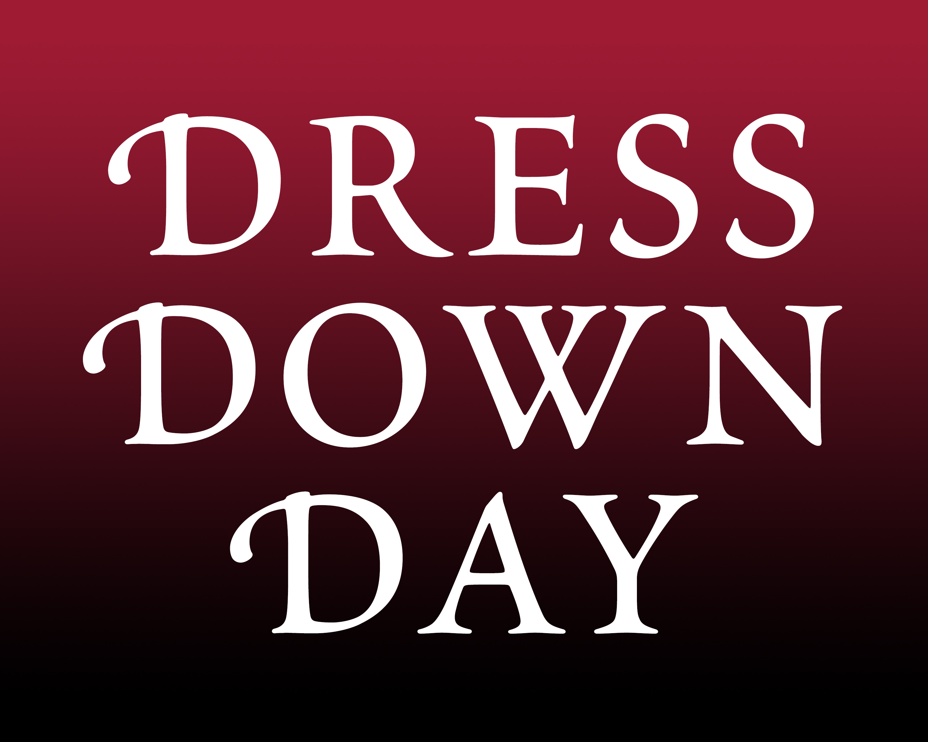 Friday, May 3rd – Dress Down Day